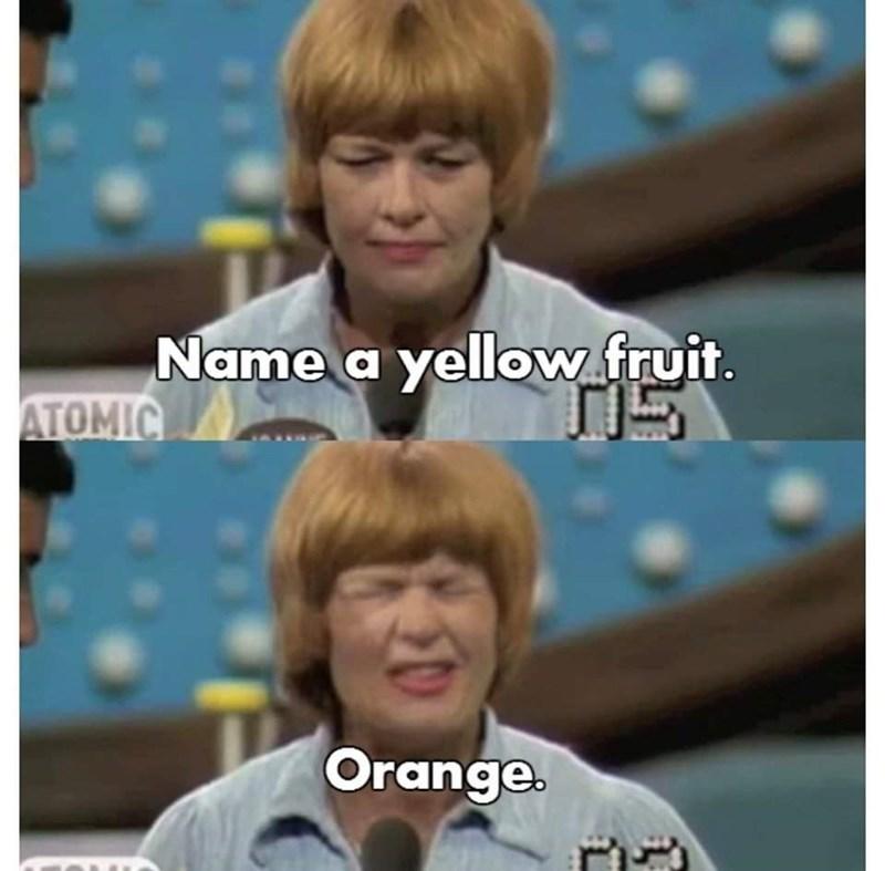 Hair - Name a yellow fruit. ATOMIC 门S Orange.