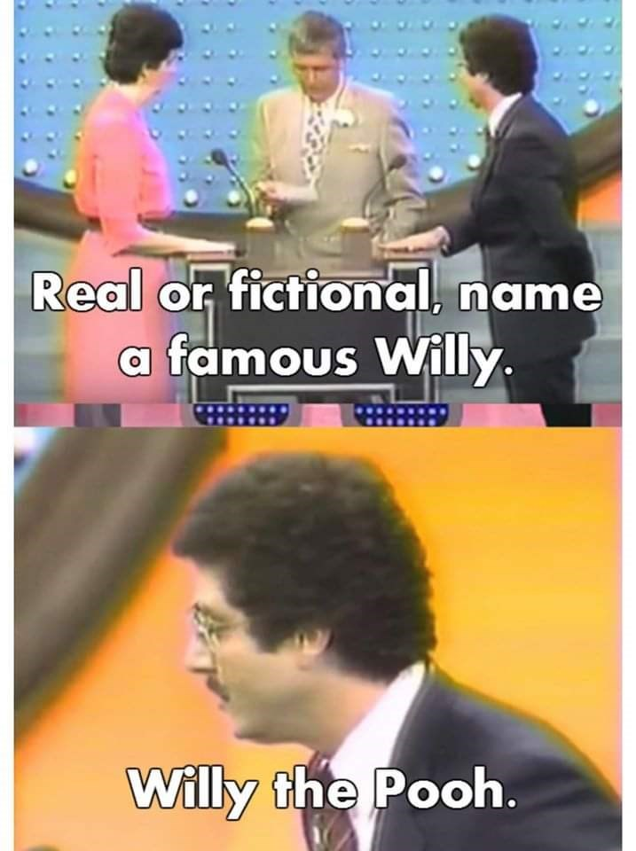 Photo caption - Real or fictional, name a famous Willy. Willy the Pooh.