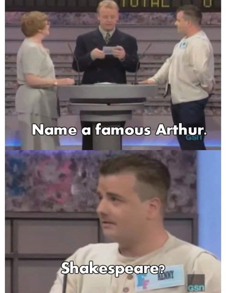 Facial expression - Name a famous Arthur. GST Shakespeare? ENNY Gsn
