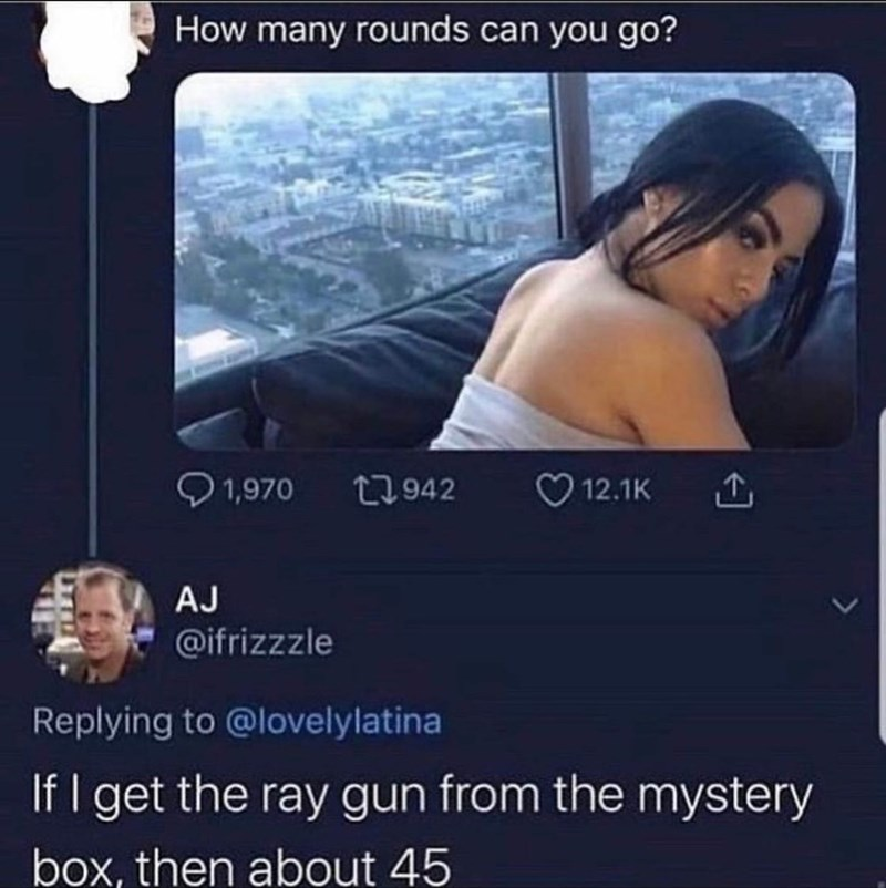 Sky - How many rounds can you go? O 1,970 27942 12.1K AJ @ifrizzzle Replying to @lovelylatina If I get the ray gun from the mystery box, then about 45