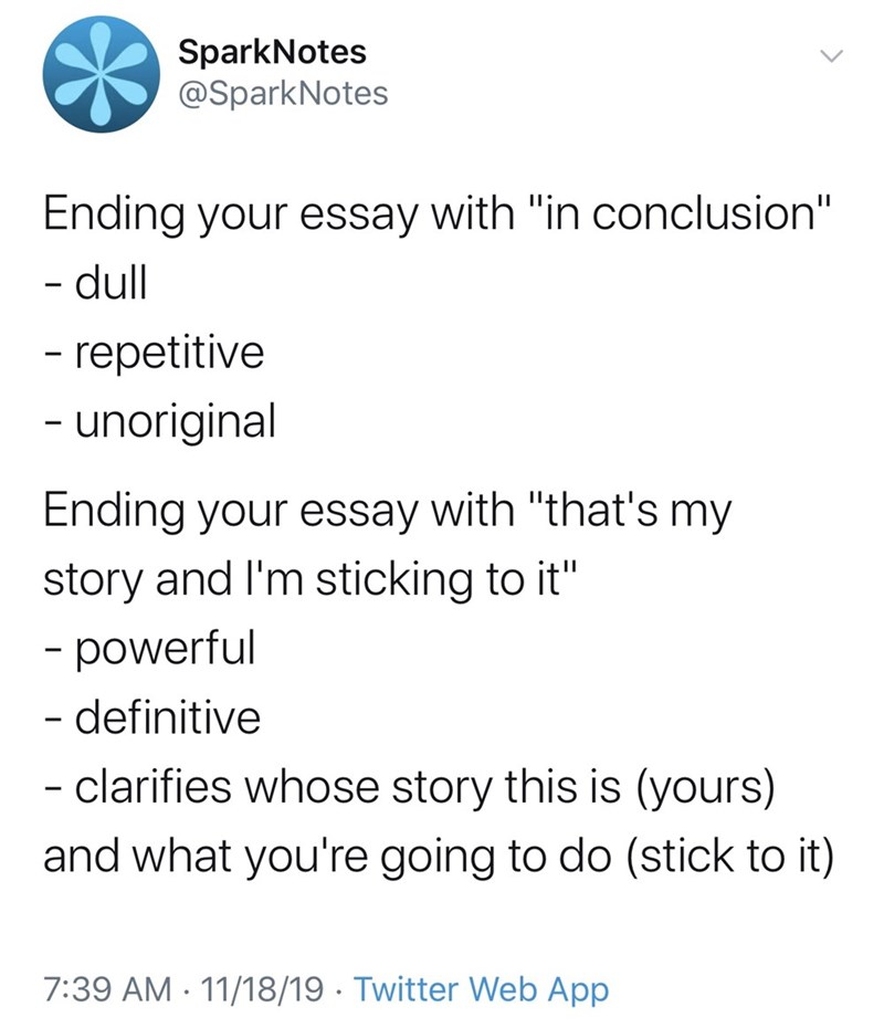 "Text - SparkNotes @SparkNotes Ending your essay with ""in conclusion"" - dull 