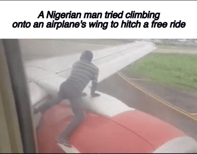 Line - A Nigerian man tried climbing onto an airplane's wing to hitch a free ride
