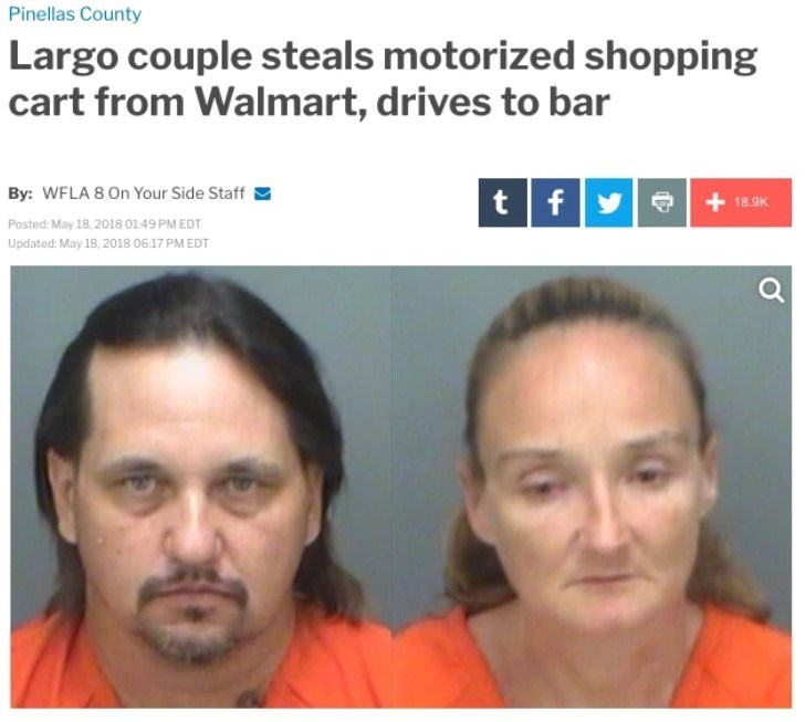 Face - Pinellas County Largo couple steals motorized shopping cart from Walmart, drives to bar tfye By: WFLA 8 On Your Side Staff + 18.9K Posted: May 18, 2018 01:49 PM EDT Updated: May 18, 2018 06:17 PM EDT