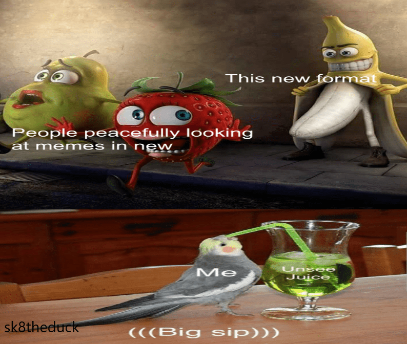 Cartoon - This new format People peacefully looking at menmes in new. Unsee Juice Me sk8theduck (((Big sip)))