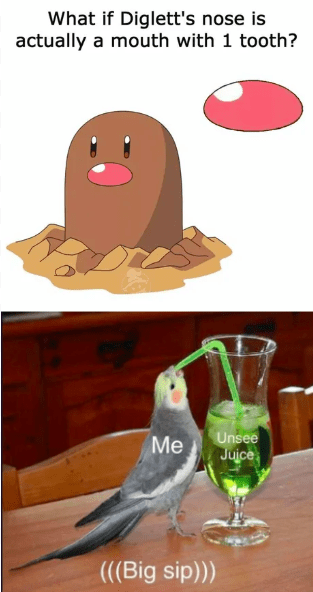 Bird - What if Diglett's nose is actually a mouth with 1 tooth? Unsee Juice Me (((Big sip)))