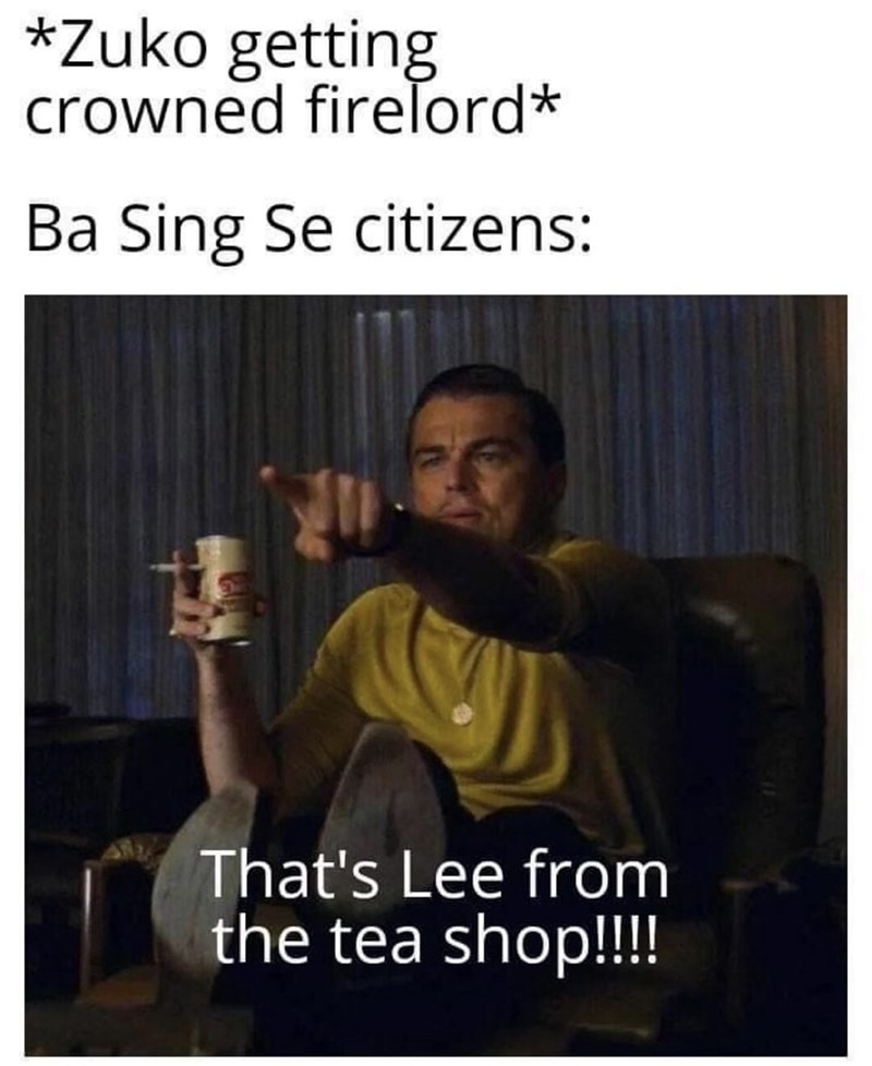 Photo caption - *Zuko getting crowned firelord* Ba Sing Se citizens: That's Lee from the tea shop!!!!