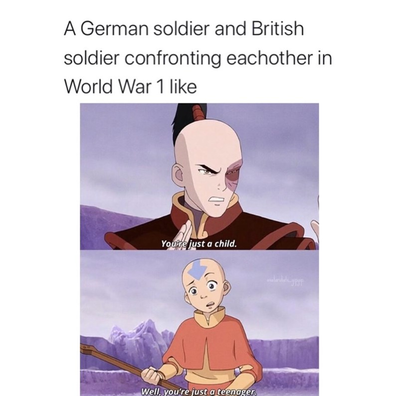 Cartoon - A German soldier and British soldier confronting eachother in World War 1 like Youre just a child. Well, you're just a teenager.