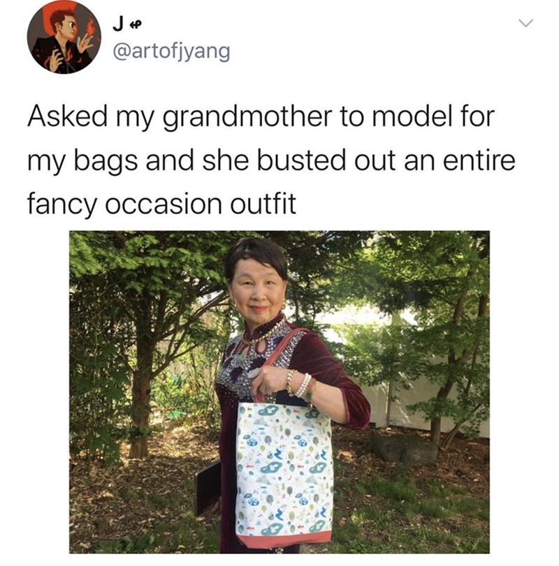 Text - @artofjyang Asked my grandmother to model for my bags and she busted out an entire fancy occasion outfit