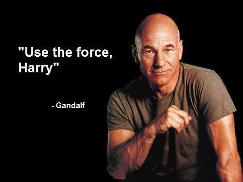 "Human - ""Use the force, Harry"" - Gandalf"