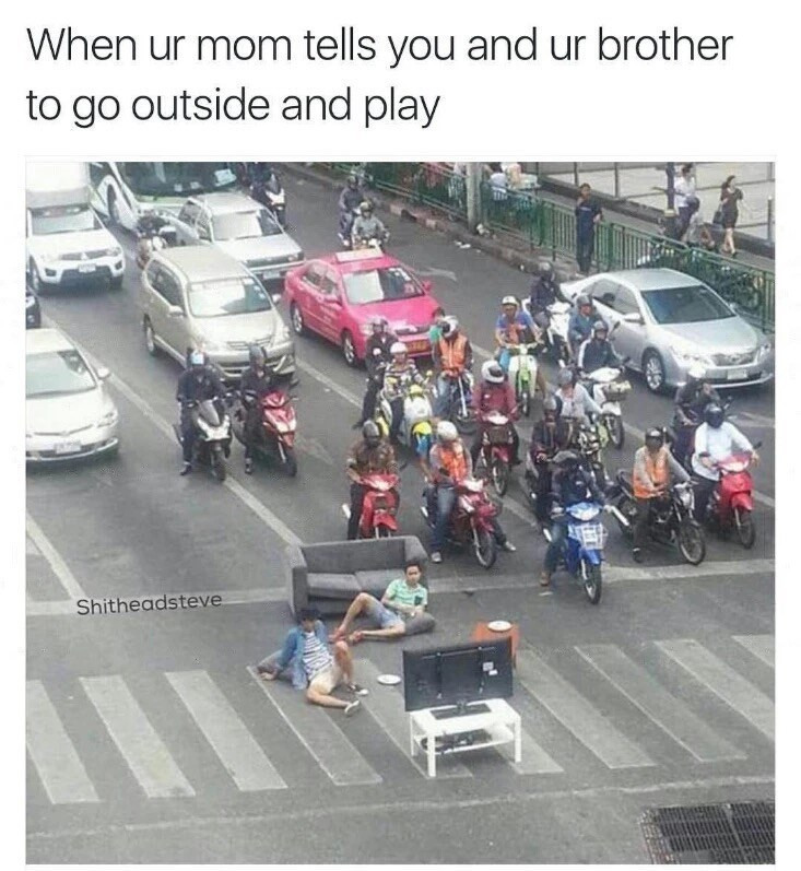 Motor vehicle - When ur mom tells you and ur brother to go outside and play Shitheadsteve