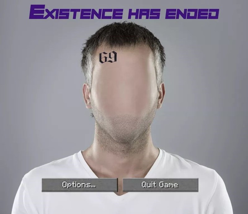 Face - EXISTENCE HAS ENDED G9 Options. Quit Game