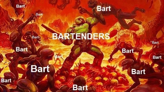 "Fictional character - Bart Bart Bart BARTENDERS Bart ""Bart Bart Bart Bart Bart Bart Bart Bart Bart"