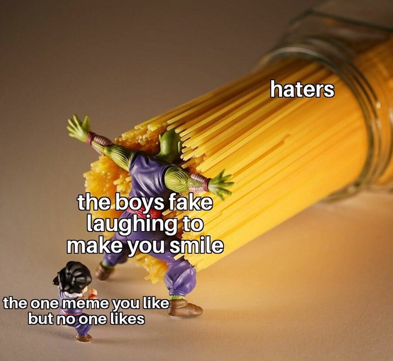 Yellow - haters the boys fake laughing to make you smile the one meme you like but no one likes