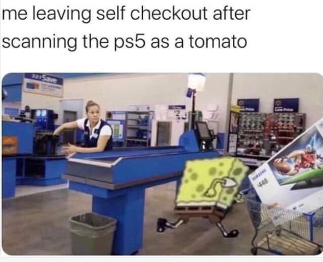 Product - me leaving self checkout after scanning the ps5 as a tomato 321Save 448