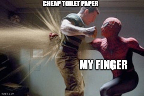 Photo caption - CHEAP TOILET PAPER MY FINGER imgflip.com