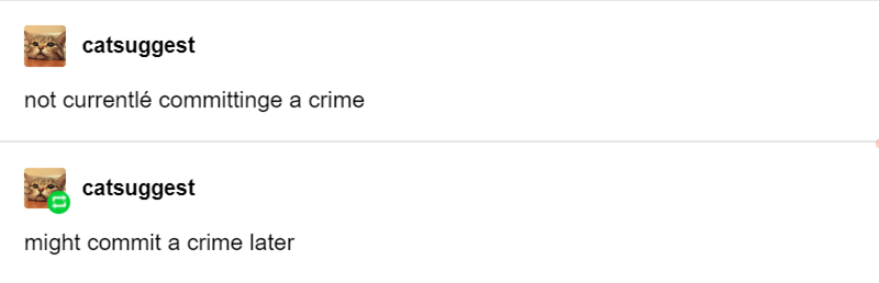 Text - catsuggest not currentlé committinge a crime catsuggest might commit a crime later