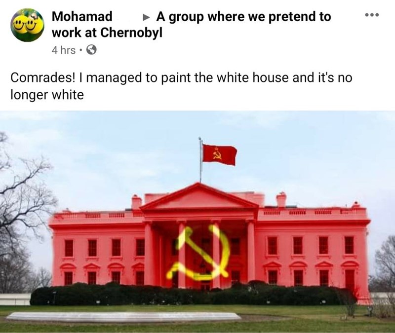 Landmark - Mohamad • A group where we pretend to work at Chernobyl 4 hrs • O Comrades! I managed to paint the white house and it's no longer white