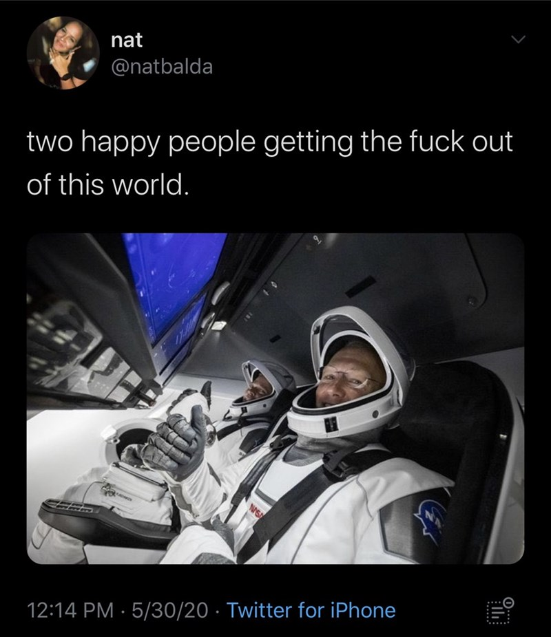 Astronaut - nat @natbalda two happy people getting the fuck out of this world. 61 12:14 PM · 5/30/20 · Twitter for iPhone 0: