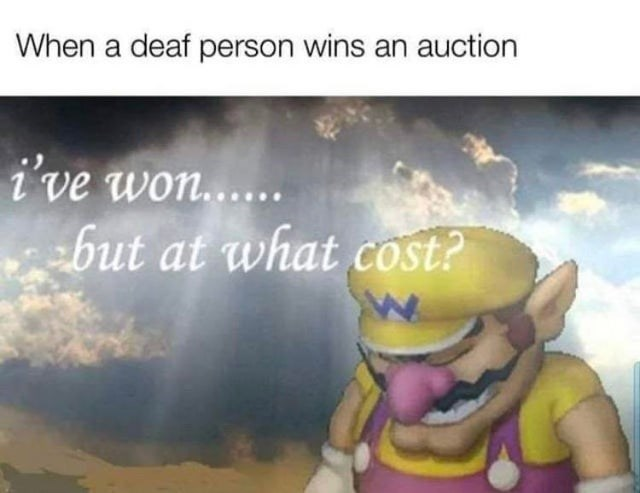 Text - When a deaf person wins an auction i've won..... but at what cost?