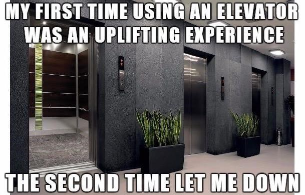 Door - MY FIRST TIME USING AN ELEVATOR WAS AN UPLIFTING EXPERIENCE THE SECOND TIME LET ME DOWN