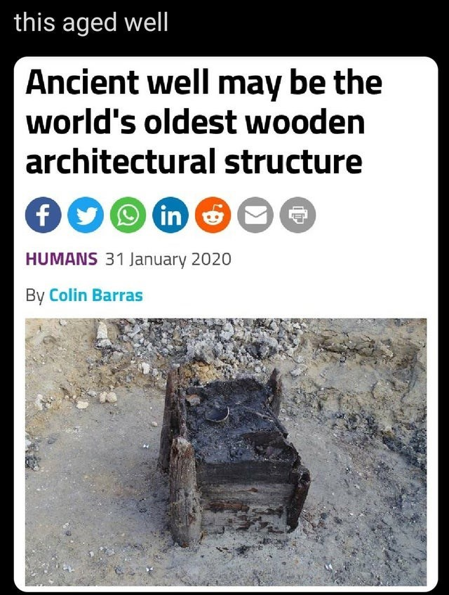 Text - this aged well Ancient well may be the world's oldest wooden architectural structure fOO in G HUMANS 31 January 2020 By Colin Barras