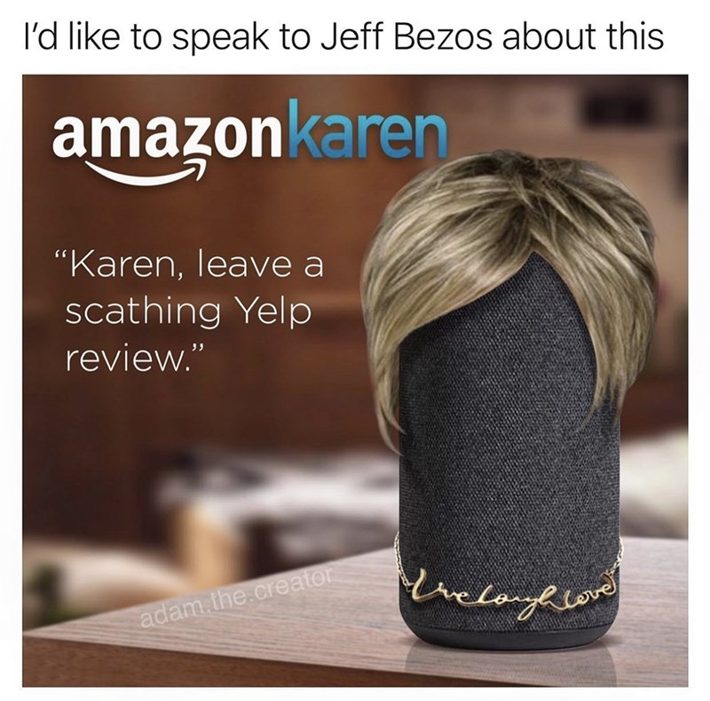 "Hair - l'd like to speak to Jeff Bezos about this amazonkaren ""Karen, leave a scathing Yelp review."" adam.the.creator cove"