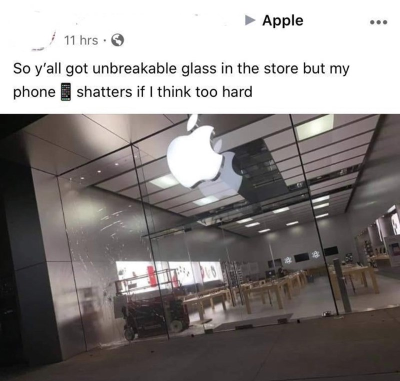 Sky - > Apple •.. | 11 hrs · O So y'all got unbreakable glass in the store but my shatters if I think too hard phone