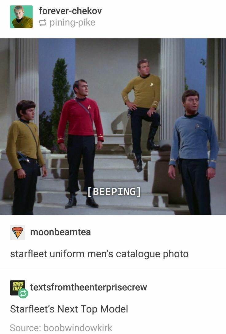 Text - forever-chekov S pining-pike [BEEPING] moonbeamtea starfleet uniform men's catalogue photo SASS TREY textsfromtheenterprisecrew Starfleet's Next Top Model Source: boobwindowkirk