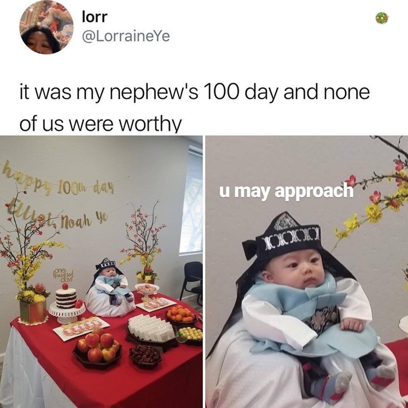 Text - lorr @LorraineYe it was my nephew's 100 day and none of us were worthy appy 100 day tuet, Noah Y u may approach XXXII IXII one days