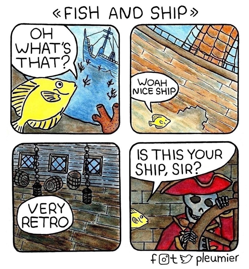 Cartoon - « FISH AND SHIP» OH WHAT'S THAT? WOAH NICE SHIP IS THIS YOUR SHIP, SIR? VERY RETRO fOtY pleumier