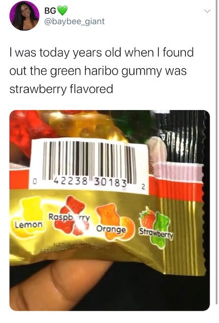 Snack - BG @baybee_giant I was today years old when I found out the green haribo gummy was strawberry flavored 42238 30183 2 Raspb rry Lemon Orange Strawberty NATURA