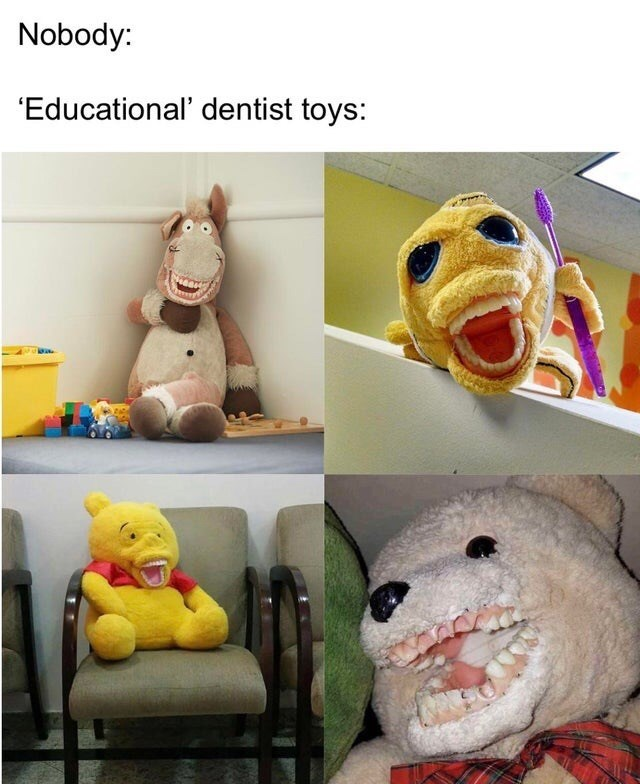 Plush - Nobody: 'Educational' dentist toys: