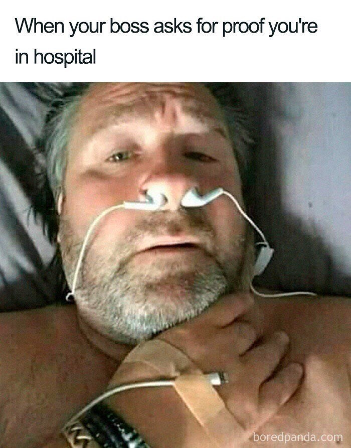 Facial hair - When your boss asks for proof you're in hospital boredpanda.com