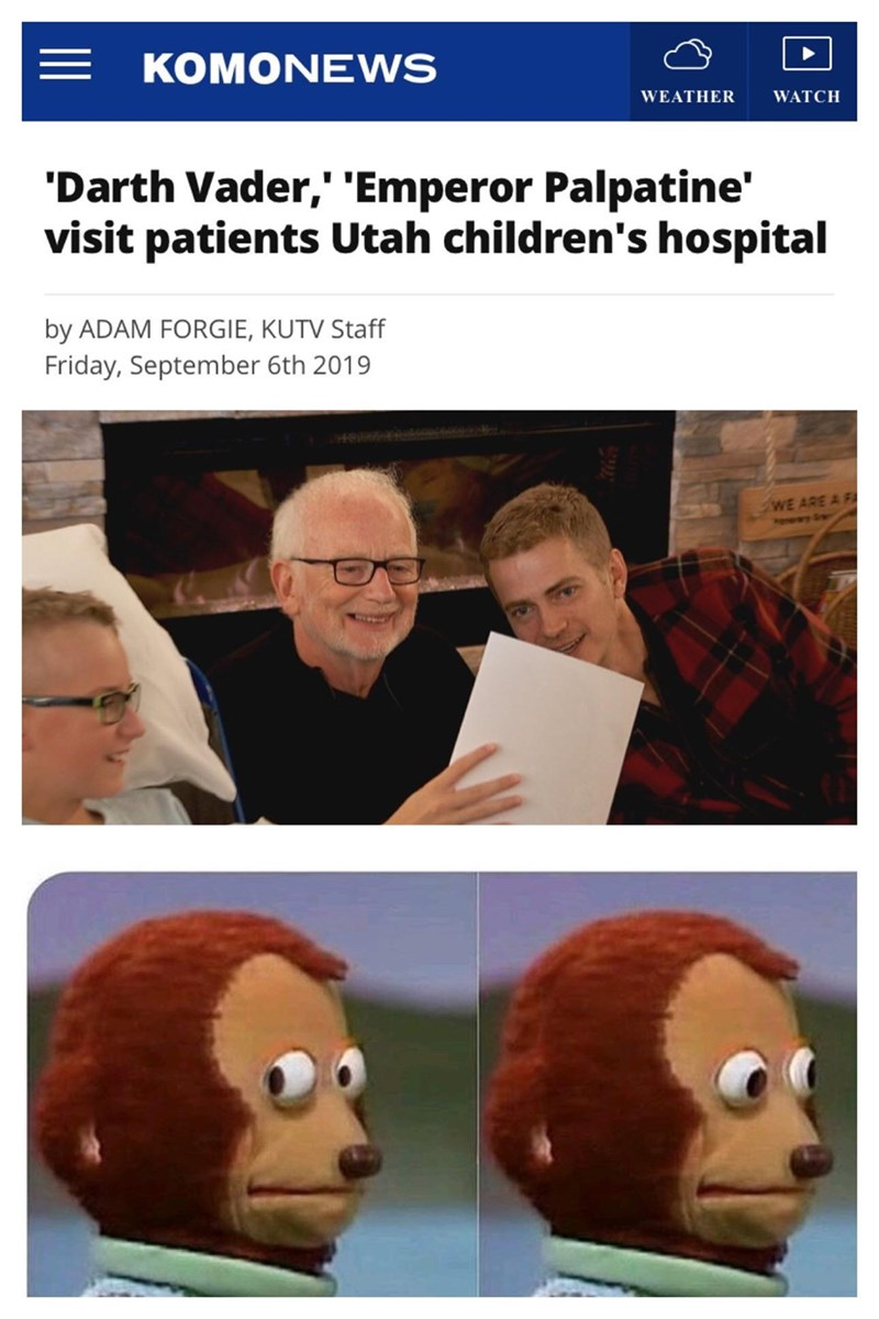 Fictional character - KOMONEWS WEATHER WATCH 'Darth Vader,' 'Emperor Palpatine' visit patients Utah children's hospital by ADAM FORGIE, KUTV Staff Friday, September 6th 2019 WE ARE A F