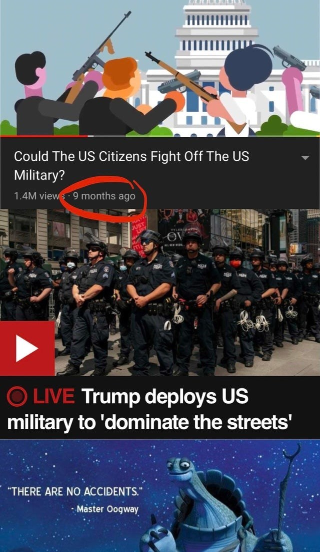 "Games - Could The US Citizens Fight Off The US Military? 1.4M views 9 months ago TYLER O LIVE Trump deploys US military to 'dominate the streets' ""THERE ARE NO ACCIDENTS."" - Master Oogway"