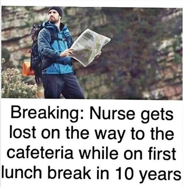 Product - Breaking: Nurse gets lost on the way to the cafeteria while on first lunch break in 10 years