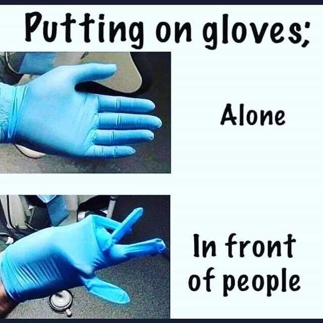 Glove - Putting on gloves; Alone In front of people