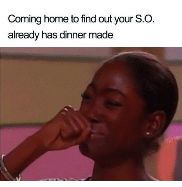 Hair - Coming home to find out your S.O. already has dinner made