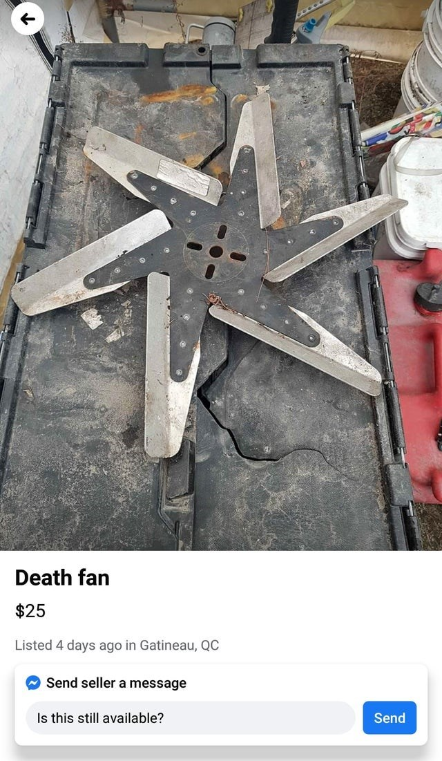 Metalworking hand tool - Death fan $25 Listed 4 days ago in Gatineau, QC Send seller a message Is this still available? Send
