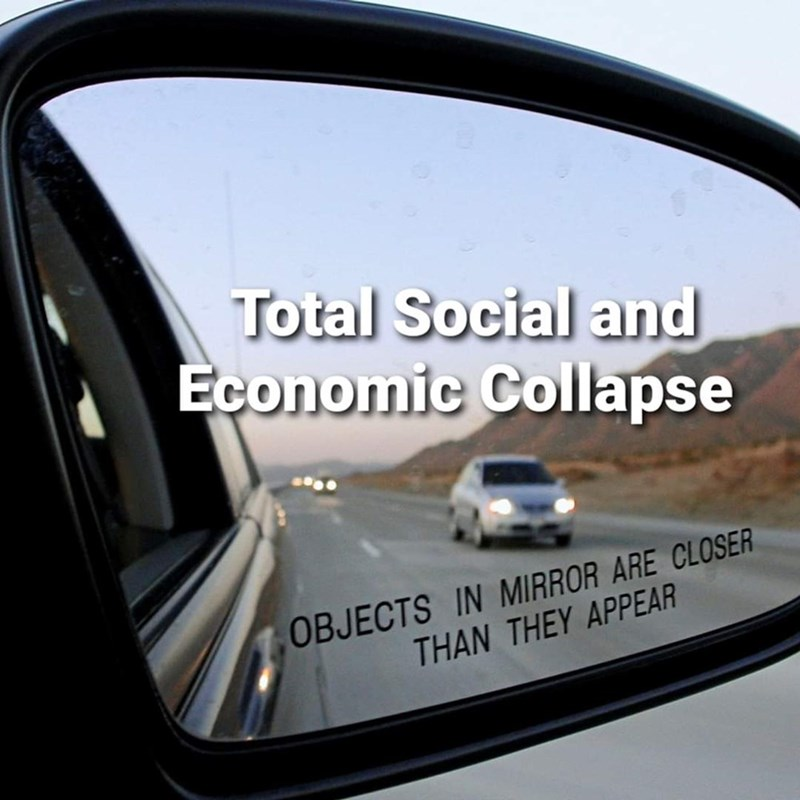 Motor vehicle - Total Social and Economic Collapse OBJECTS IN MIRROR ARE CLOSER THAN THEY APPEAR
