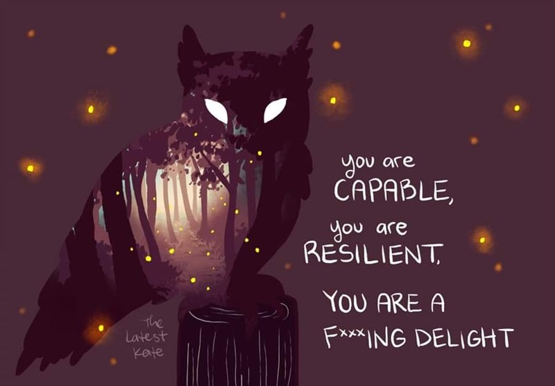 Black cat - you are CAPABLE, you are RESILIENT, You ARE A the Latest Kate Fxx*ING DELIGHT