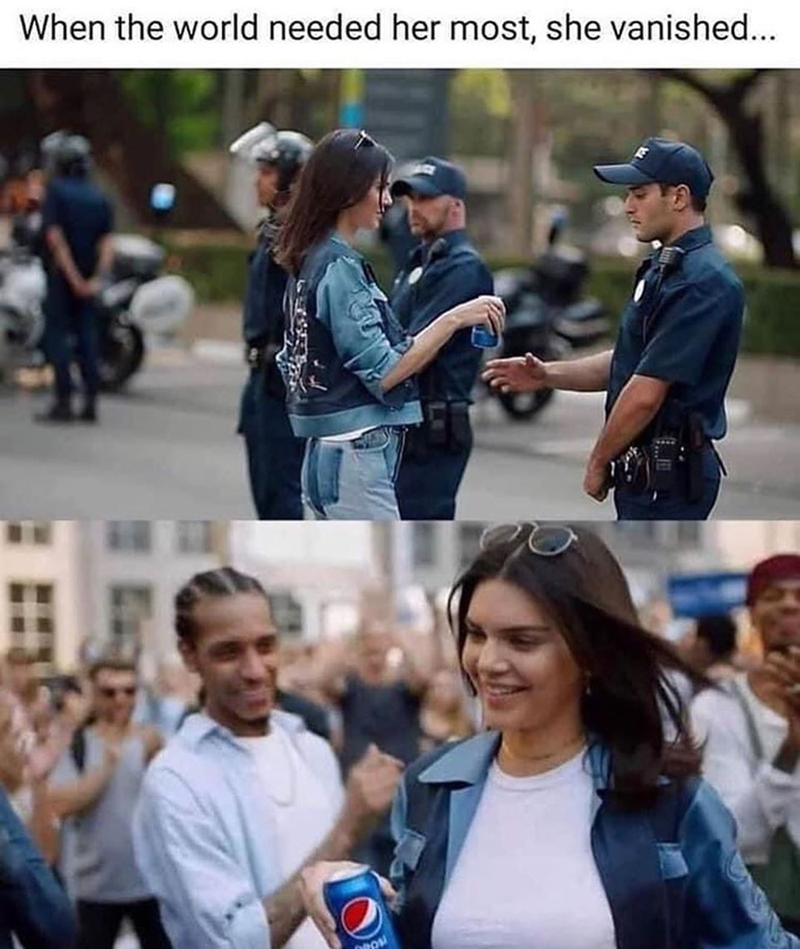 Funny meme about Kendall Jenner pepsi, we need her now that there are clashes between police and citizens