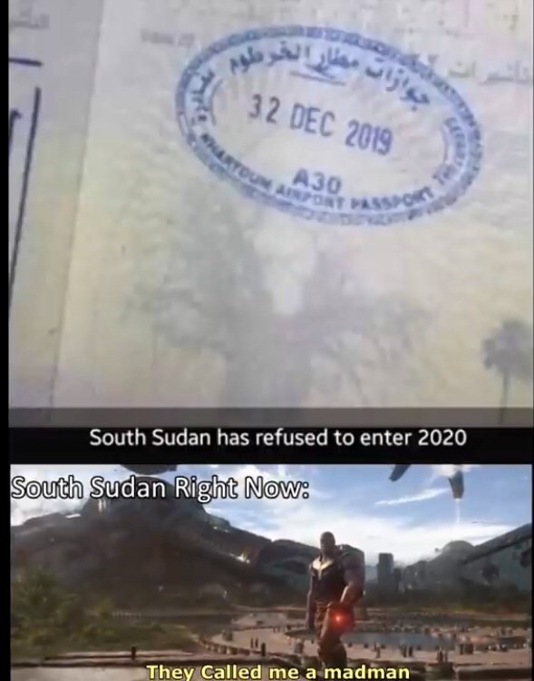 Text - 32 DEC 2019 WHARTOUM AINPONT PASSPOIT Te South Sudan has refused to enter 2020 South Sudan Right Now: They Called me a madman CAFAR