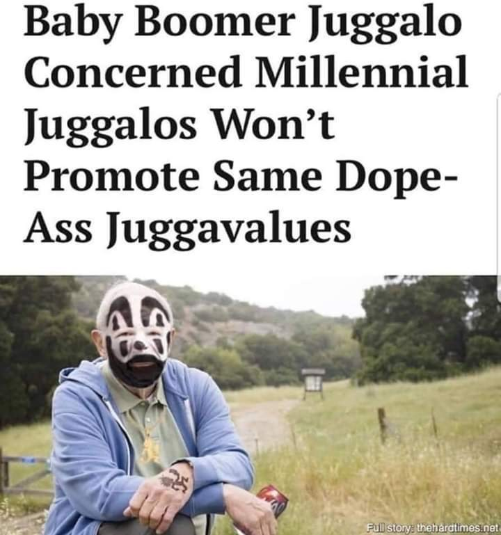 Text - Baby Boomer Juggalo Concerned Millennial Juggalos Won't Promote Same Dope- Ass Juggavalues Full story: thehardtimes.net