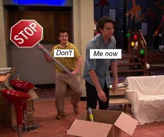 Funny dank meme from the TV show iCarly representing the Queen song 'Don't Stop Me Now'