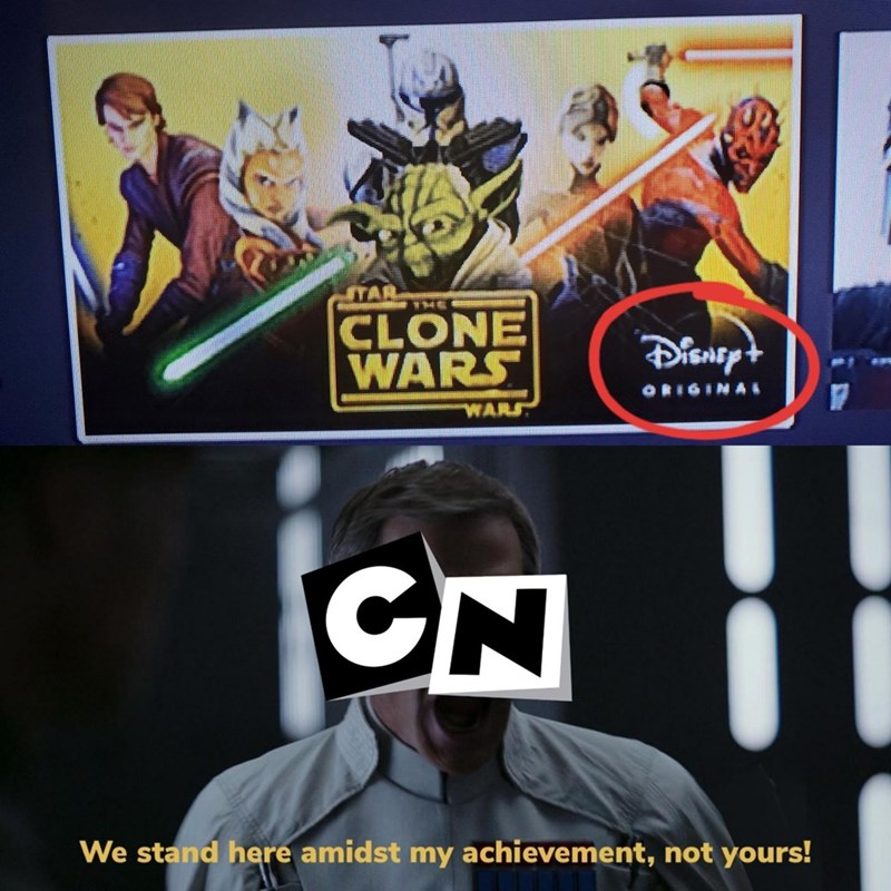 Fictional character - TA HE CLONE WARS ORIGINAL WARF CN We stand here amidst my achievement, not yours!