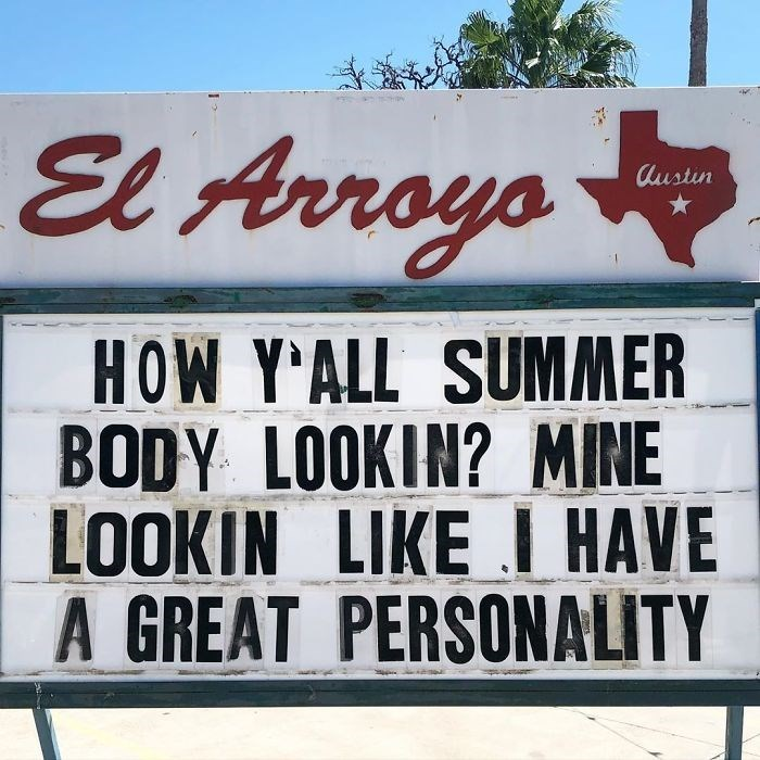 Text - El Arroyo Austin HOW Y'ALL SUMMER BODY LOOKIN? MINE LOOKIN LIKE I HAVE A GREAT PERSONALITY