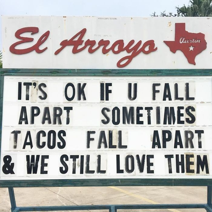 Font - El Arroyo Au stin IT'S OK IF U FALL APART TACOS FALL APART & WE STILL LOVE THEM SOMETIMES