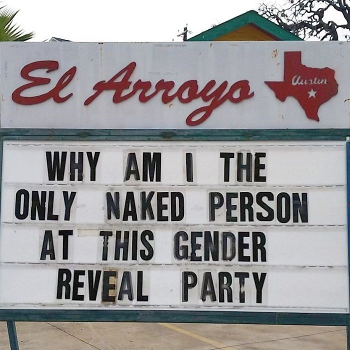 Font - El Arroys Austin WHY AM I THE ONLY NAKED PERSON AT THIS GENDER REVEAL PARTY