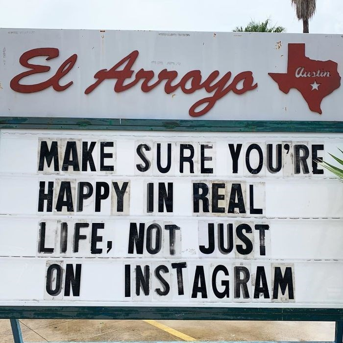 Font - El Arroys Austin MAKE SURE YOU'RE HAPPY IN REAL LIFE, NOT JUST ON INSTAGRAM